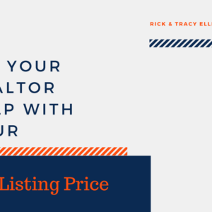 Let Your Realtor Help With Your Listing Price